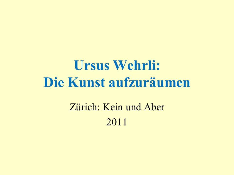 Ursus Wehrli: Die Kunst aufzuräumen