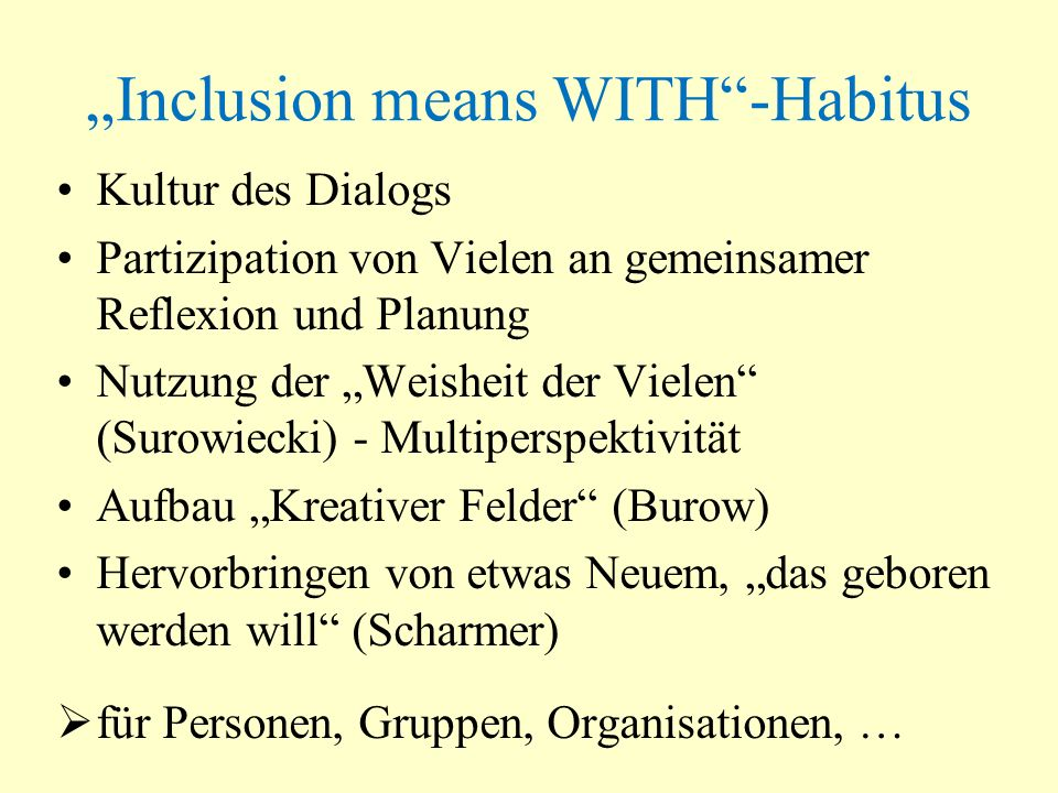 """Inclusion means WITH -Habitus"