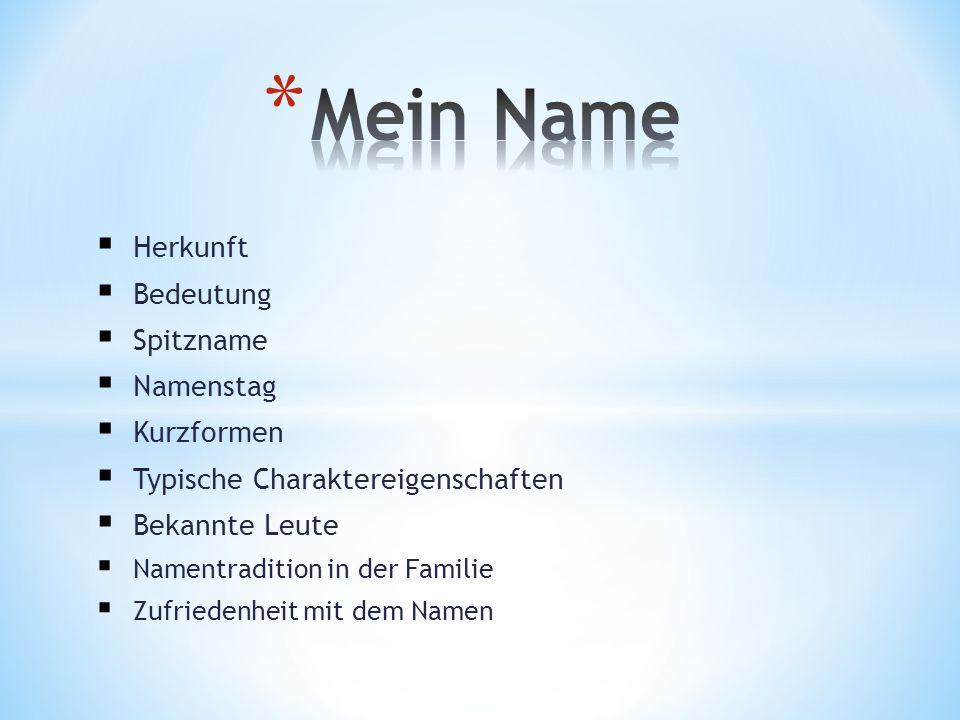 Mein Name Herkunft Bedeutung Spitzname Namenstag Kurzformen