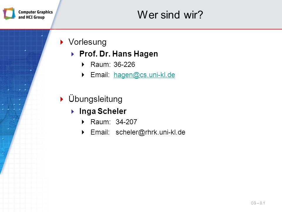 Wer sind wir Vorlesung Übungsleitung Prof. Dr. Hans Hagen