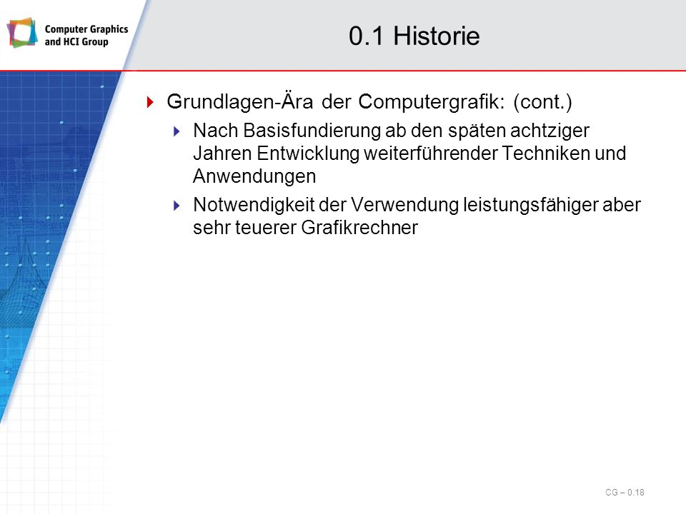 0.1 Historie Grundlagen-Ära der Computergrafik: (cont.)