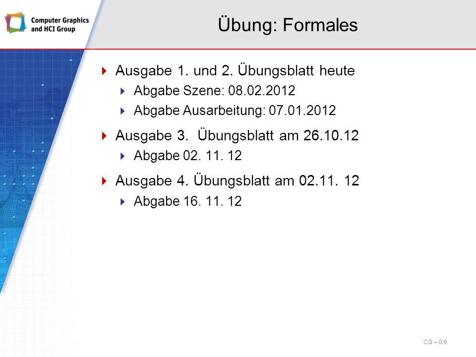 Übung: Formales Ausgabe 1. und 2. Übungsblatt heute