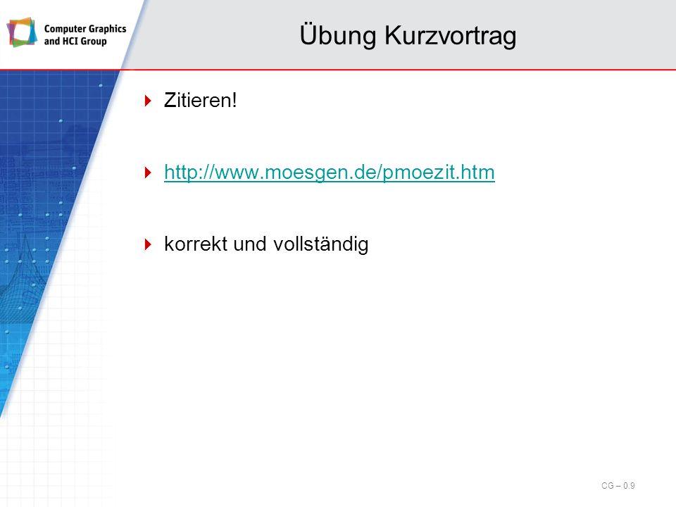 Übung Kurzvortrag Zitieren! http://www.moesgen.de/pmoezit.htm
