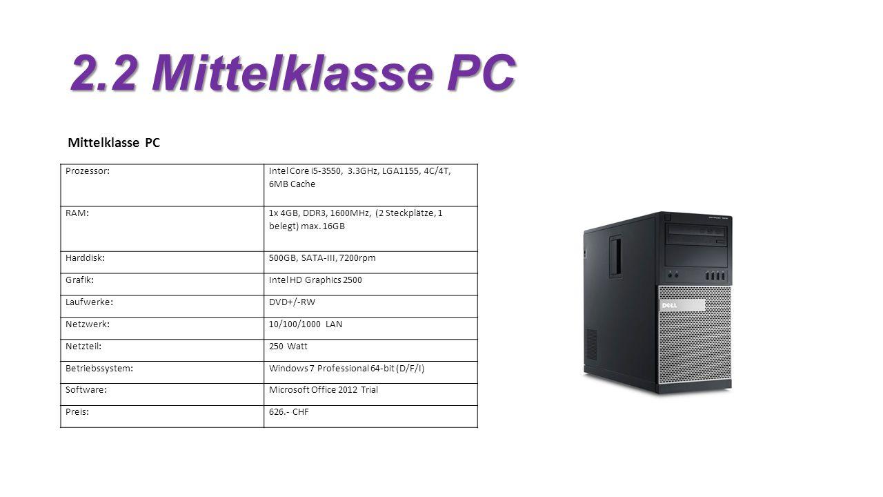 2.2 Mittelklasse PC Mittelklasse PC Prozessor: