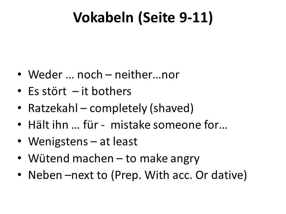 Vokabeln (Seite 9-11) Weder … noch – neither…nor Es stört – it bothers