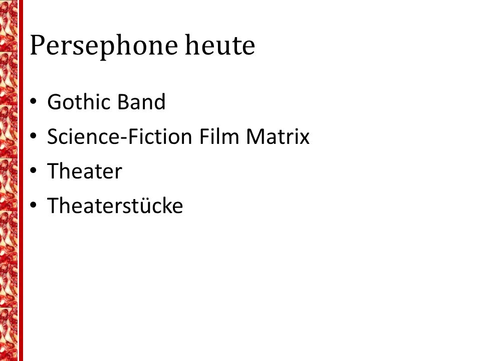 Persephone heute Gothic Band Science-Fiction Film Matrix Theater