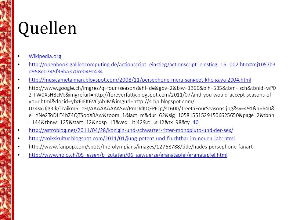 Quellen Wikipedia.org. http://openbook.galileocomputing.de/actionscript_einstieg/actionscript_einstieg_16_002.htm#mj1057b3d958e0745f35ba370ce049c434.