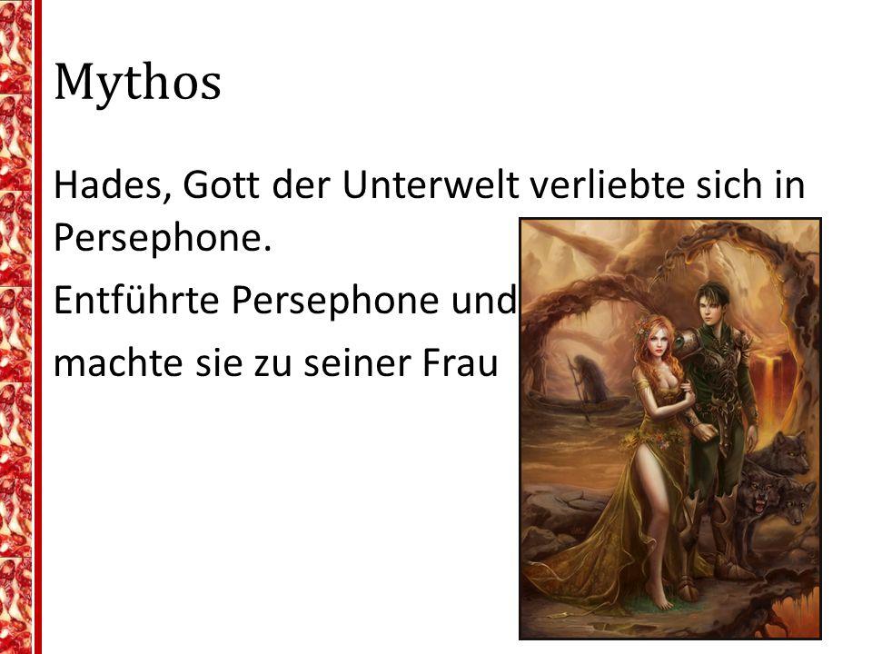 Mythos Hades, Gott der Unterwelt verliebte sich in Persephone.