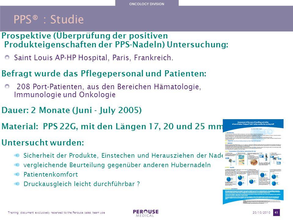 ONCOLOGY DIVISION PPS® : Studie. Prospektive (Überprüfung der positiven Produkteigenschaften der PPS-Nadeln) Untersuchung:
