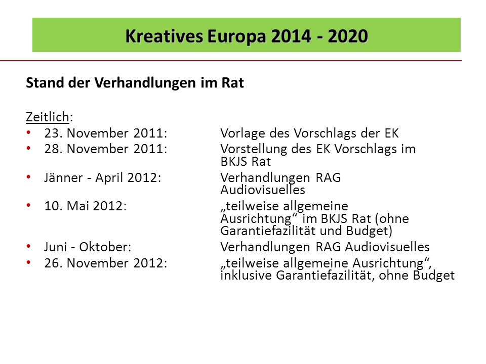 Kreatives Europa 2014 - 2020 Stand der Verhandlungen im Rat Zeitlich: