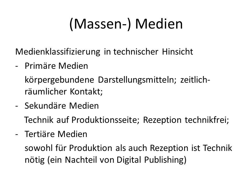 (Massen-) Medien Medienklassifizierung in technischer Hinsicht