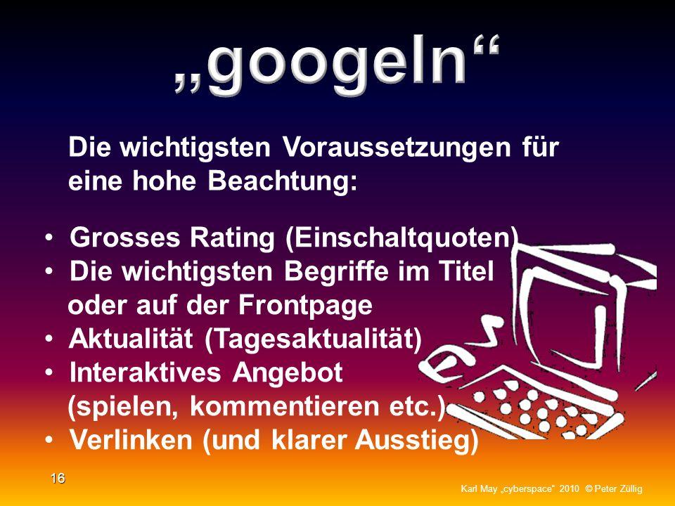 """""""googeln Die wichtigsten Voraussetzungen für eine hohe Beachtung:"""