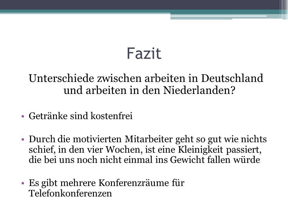 Fazit Unterschiede zwischen arbeiten in Deutschland und arbeiten in den Niederlanden Getränke sind kostenfrei.