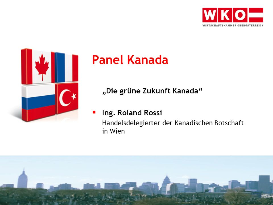 """Panel Kanada """"Die grüne Zukunft Kanada Ing. Roland Rossi"""