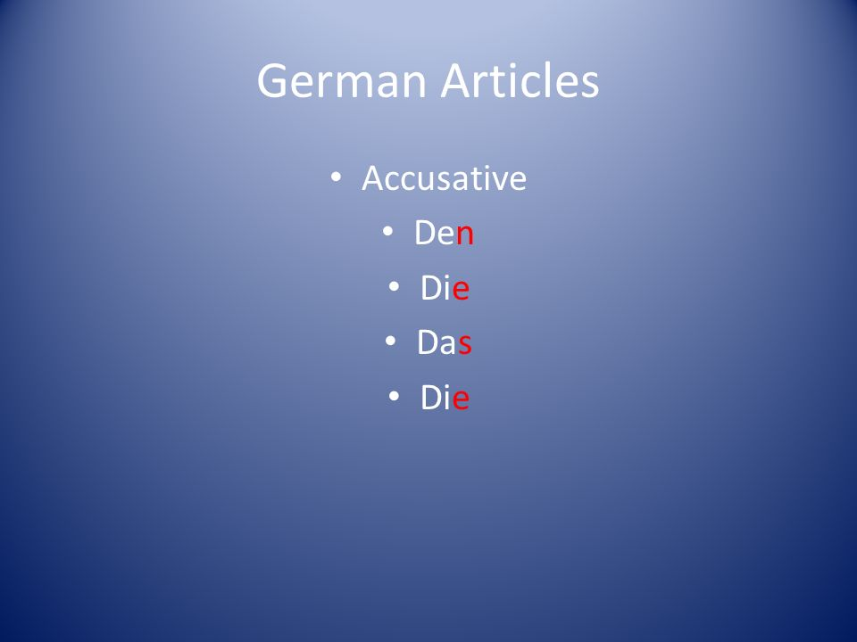 German Articles Accusative Den Die Das