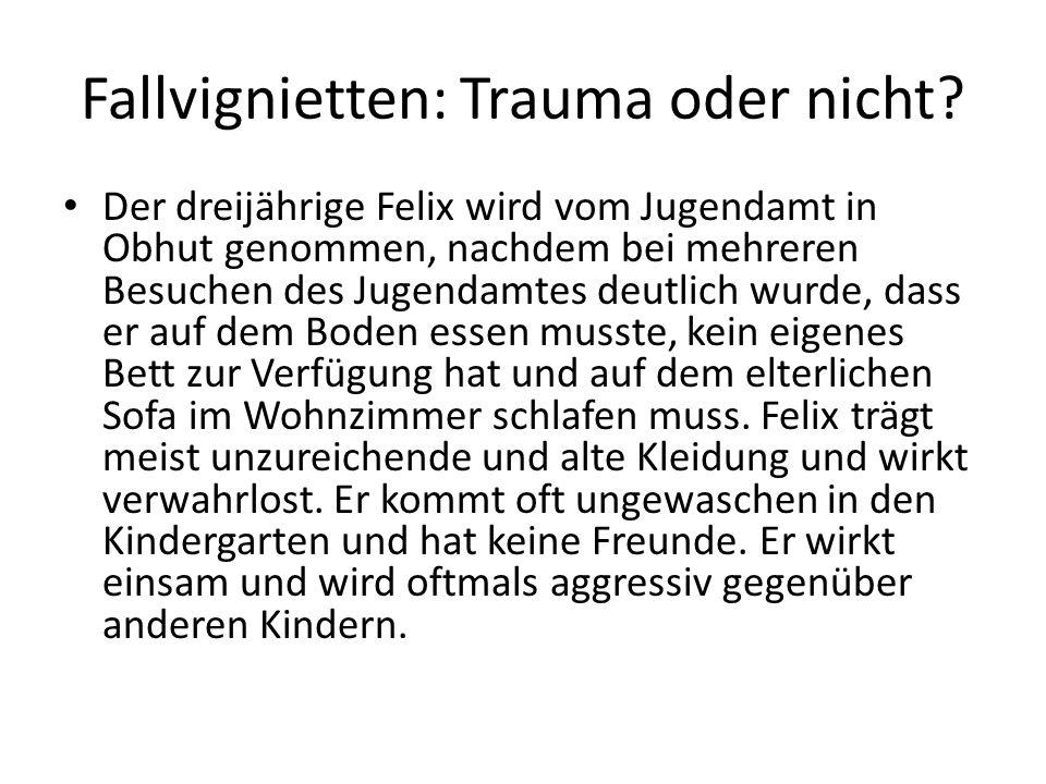 Fallvignietten: Trauma oder nicht