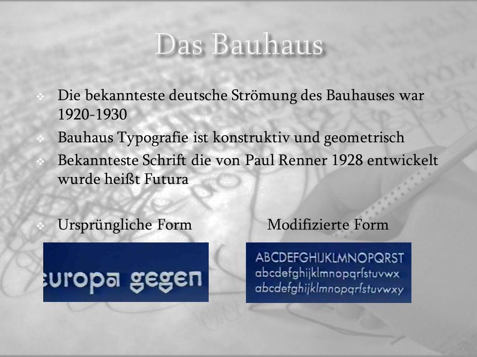 Das Bauhaus Die bekannteste deutsche Strömung des Bauhauses war 1920-1930. Bauhaus Typografie ist konstruktiv und geometrisch.