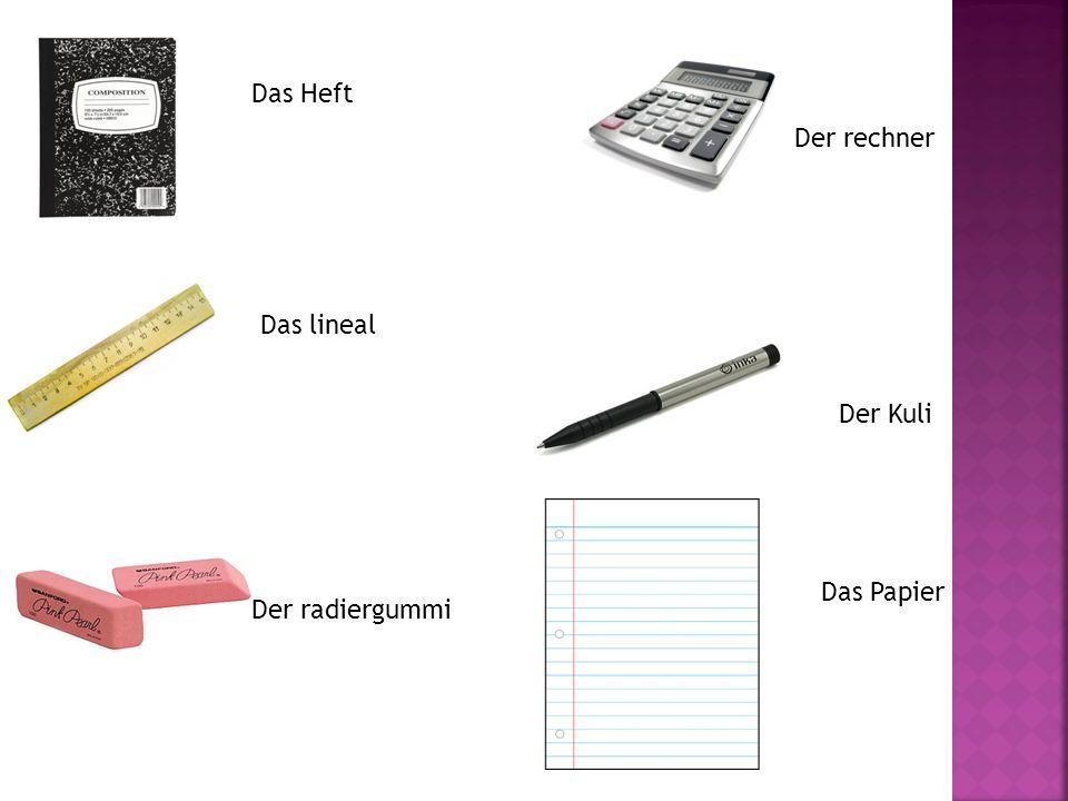 Das Heft Der rechner Das lineal Der Kuli Das Papier Der radiergummi