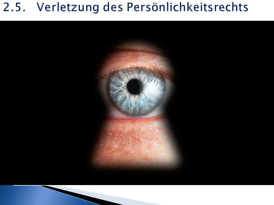 2.5. Verletzung des Persönlichkeitsrechts