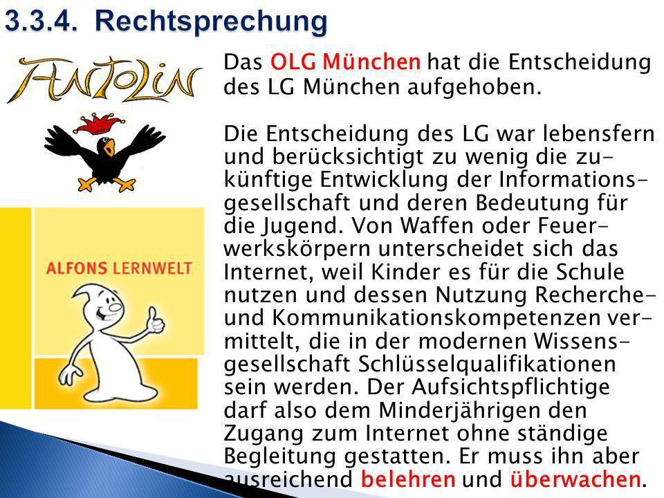 3.3.4. RechtsprechungDas OLG München hat die Entscheidung des LG München aufgehoben.