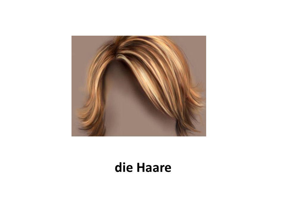 die Haare