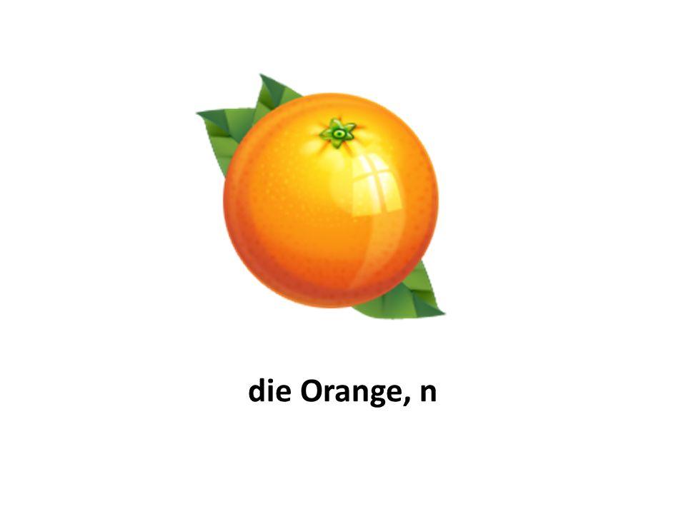 die Orange, n