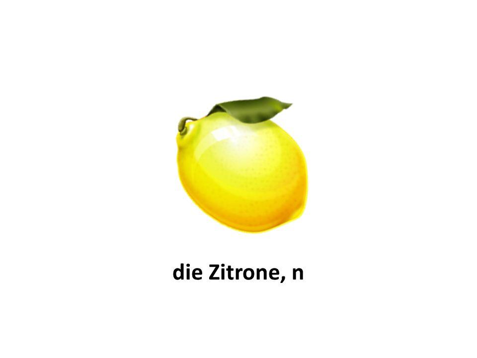 die Zitrone, n