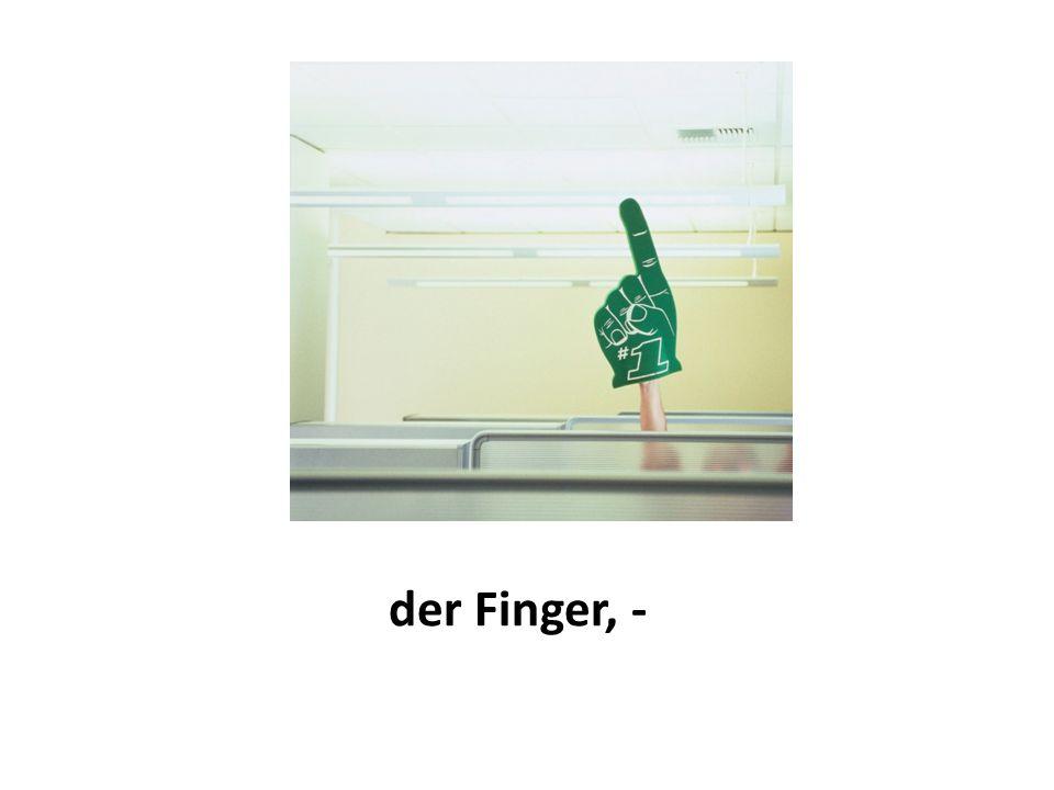 der Finger, -