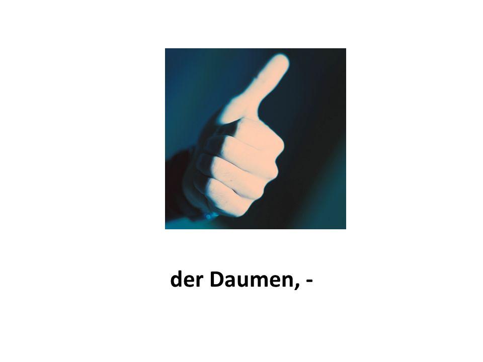 der Daumen, -