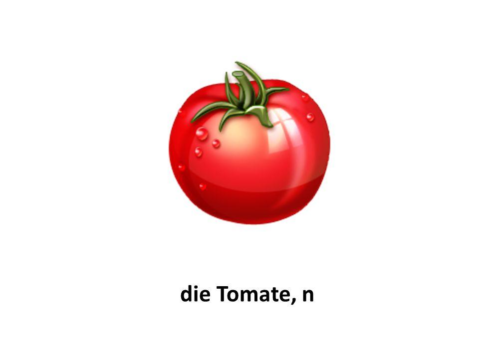 die Tomate, n