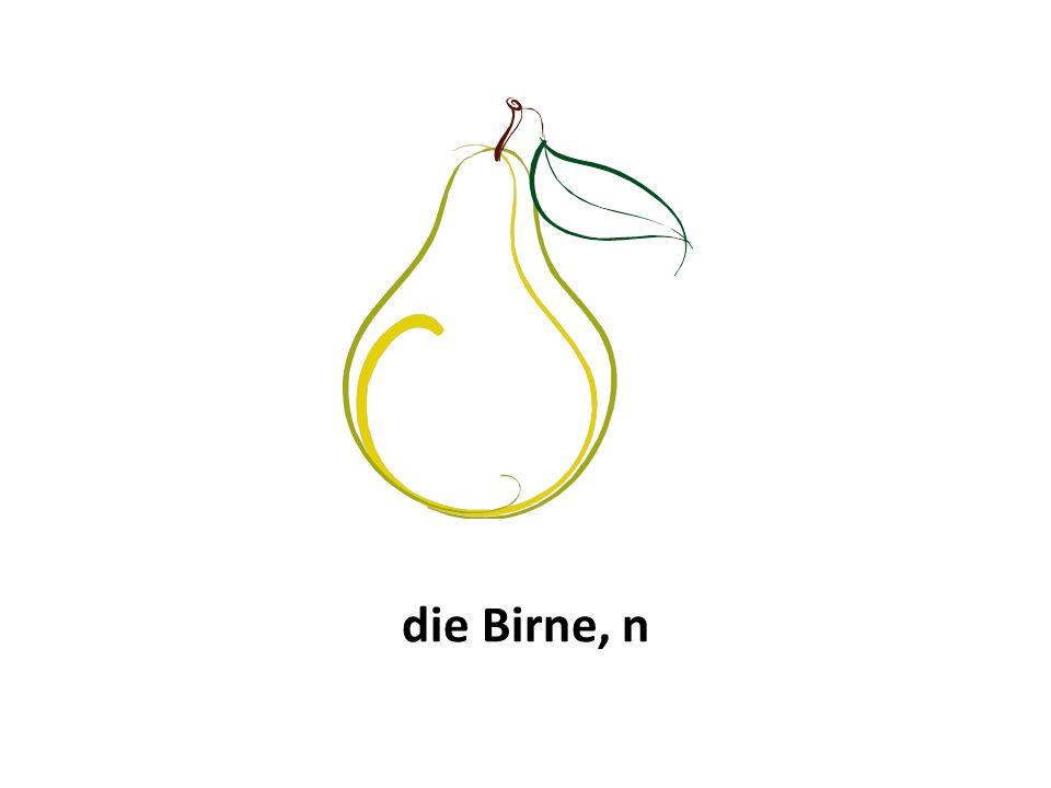 die Birne, n