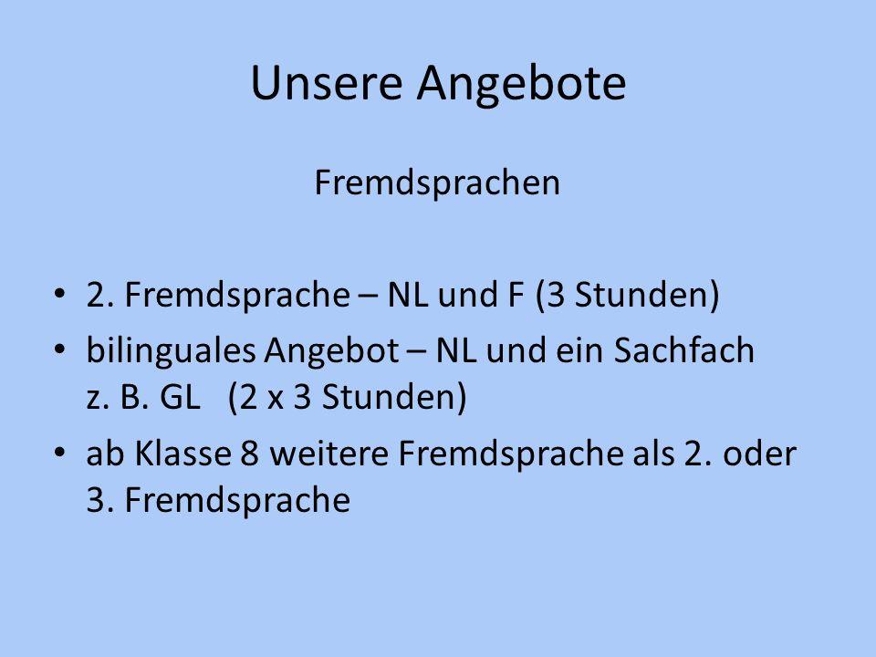 Unsere Angebote Fremdsprachen 2. Fremdsprache – NL und F (3 Stunden)