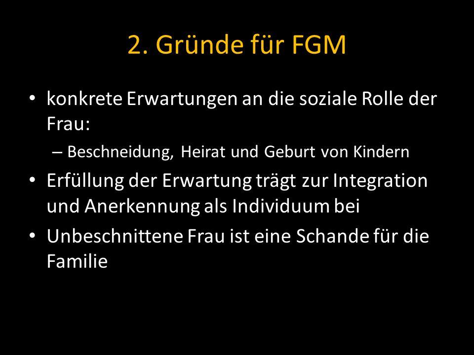 2. Gründe für FGM konkrete Erwartungen an die soziale Rolle der Frau: