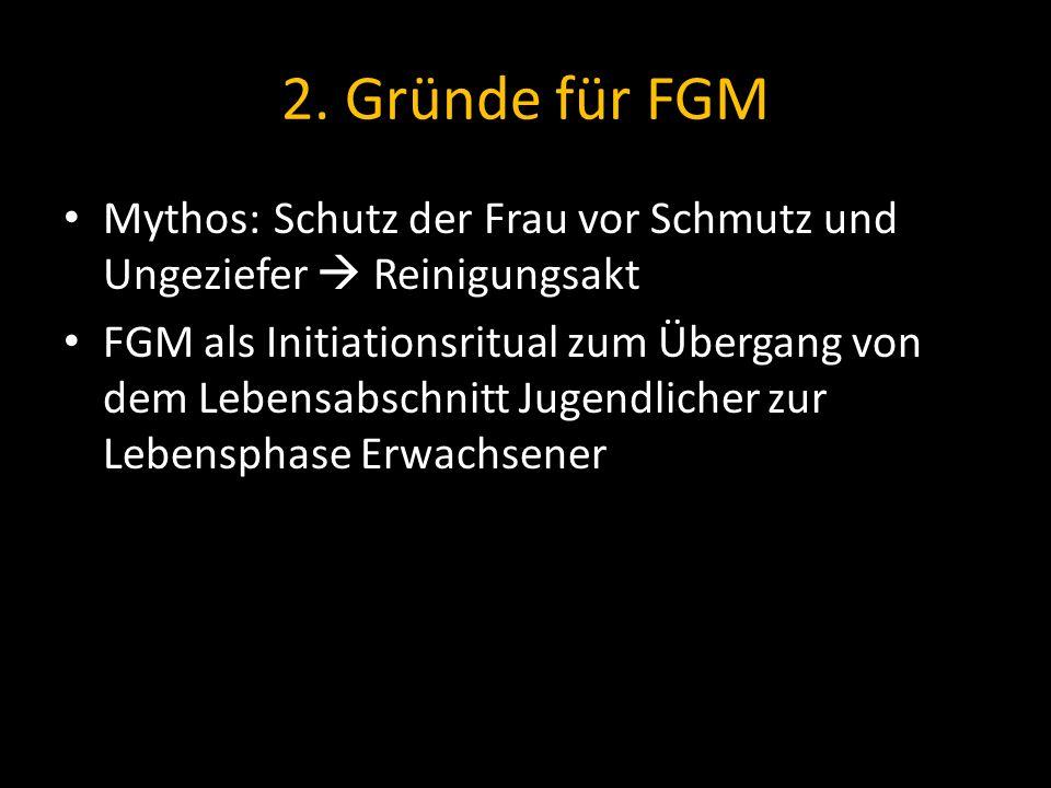 2. Gründe für FGM Mythos: Schutz der Frau vor Schmutz und Ungeziefer  Reinigungsakt.