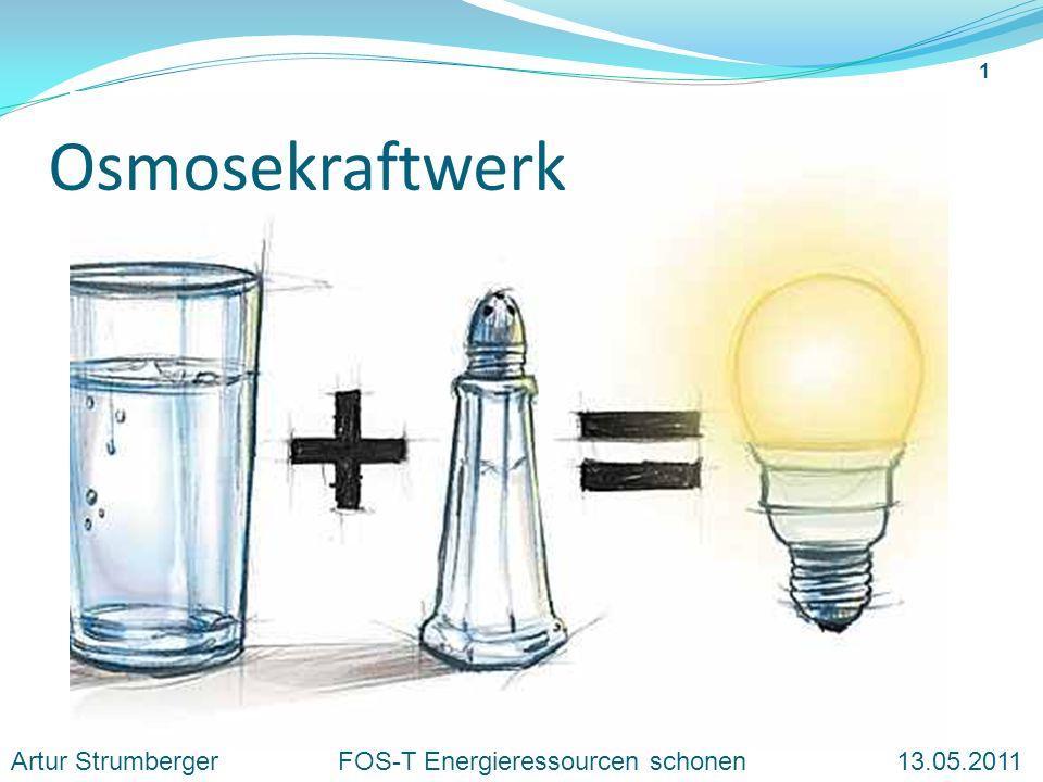Osmosekraftwerk Artur Strumberger FOS-T Energieressourcen schonen 13.05.2011
