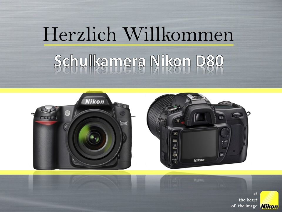 Herzlich Willkommen Schulkamera Nikon D80 at the heart of the image