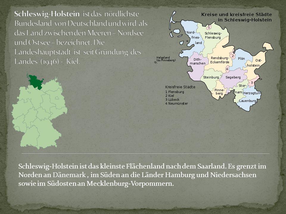 Schleswig-Holstein ist das nördlichste Bundesland von Deutschland und wird als das Land zwischen den Meeren – Nordsee und Ostsee – bezeichnet. Die Landeshauptstadt ist seit Gründung des Landes (1946) - Kiel.