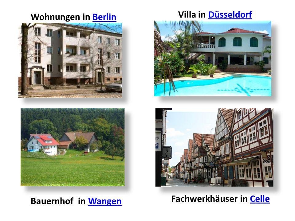 Villa in Düsseldorf Wohnungen in Berlin Fachwerkhäuser in Celle Bauernhof in Wangen