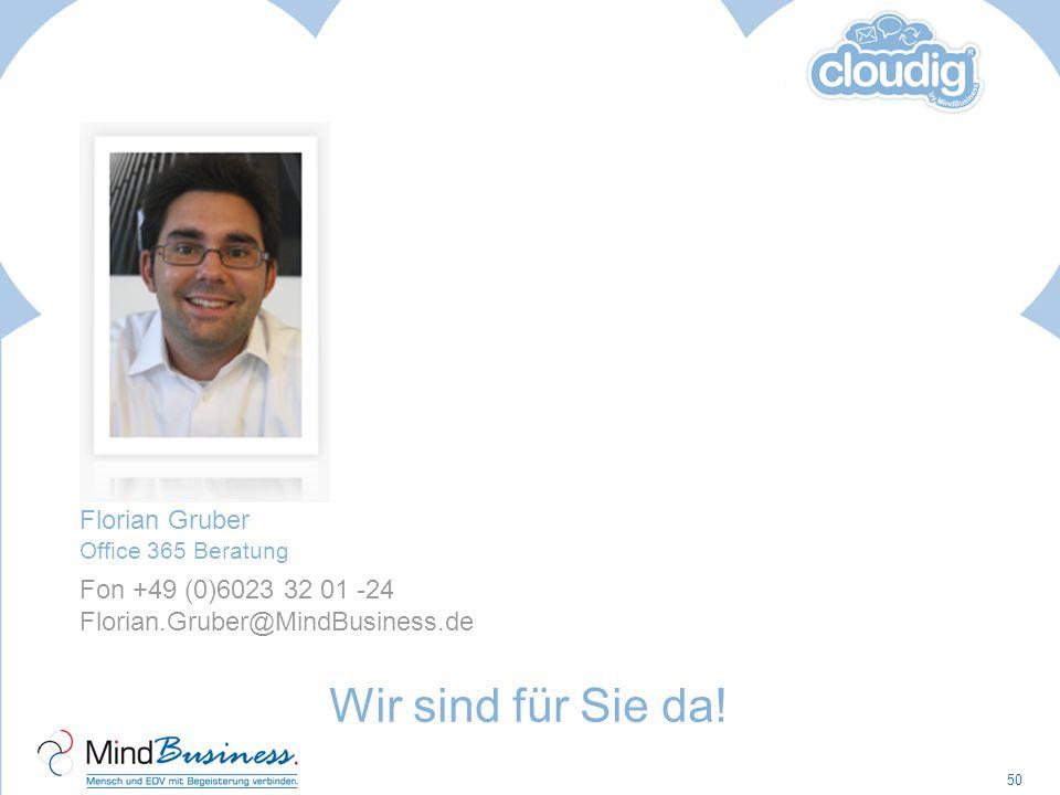 Wir sind für Sie da! Florian Gruber Office 365 Beratung
