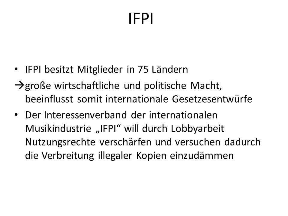 IFPI IFPI besitzt Mitglieder in 75 Ländern