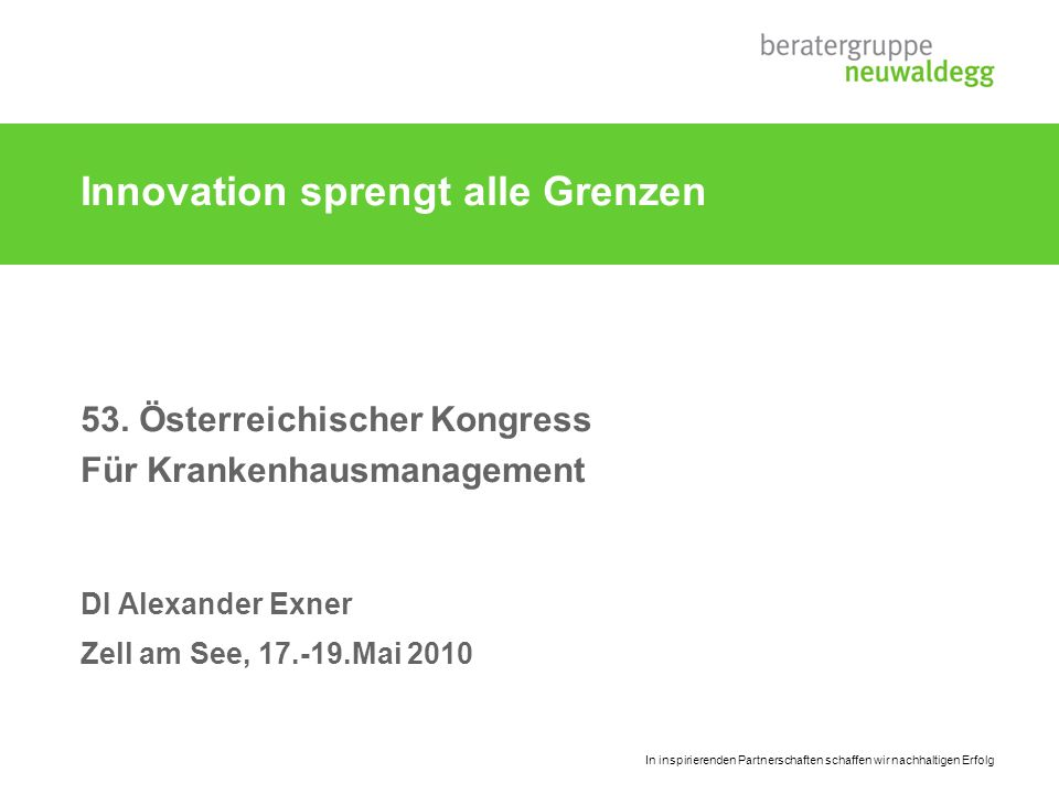 Innovation sprengt alle Grenzen