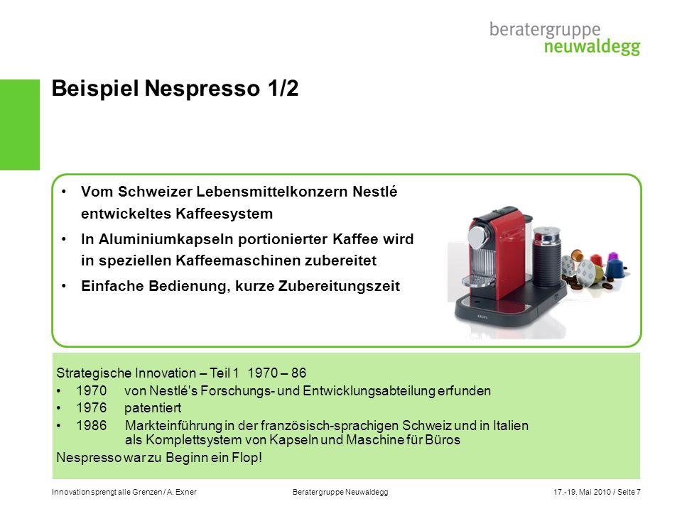 Beispiel Nespresso 1/2 Vom Schweizer Lebensmittelkonzern Nestlé entwickeltes Kaffeesystem.