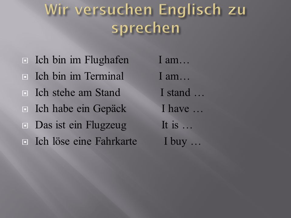 Wir versuchen Englisch zu sprechen