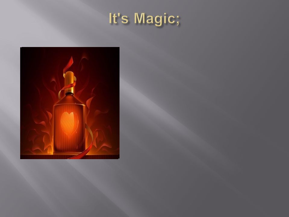 It s Magic;