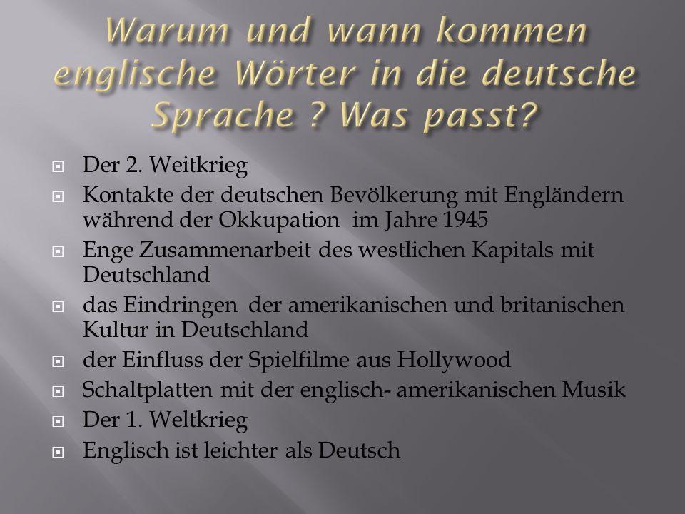 Warum und wann kommen englische Wörter in die deutsche Sprache