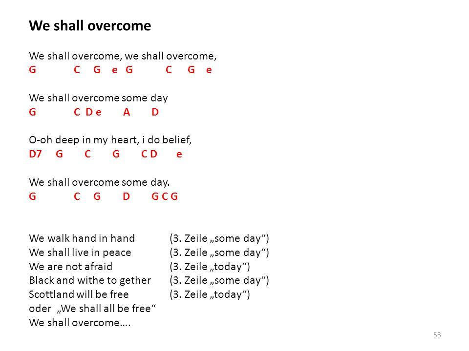 We shall overcome We shall overcome, we shall overcome,