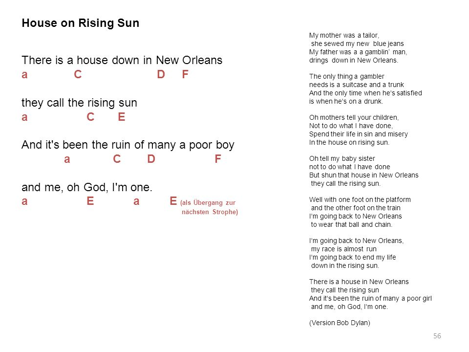There is a house down in New Orleans a C D F they call the rising sun