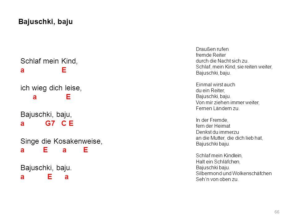 Singe die Kosakenweise, a E a E Bajuschki, baju. a E a