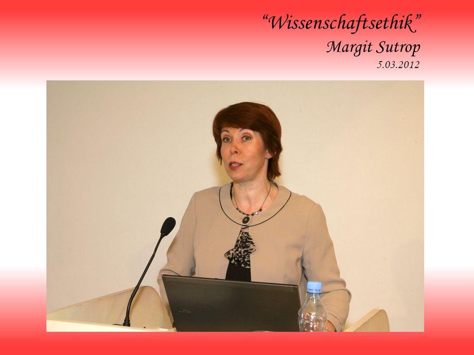 Wissenschaftsethik Margit Sutrop 5.03.2012