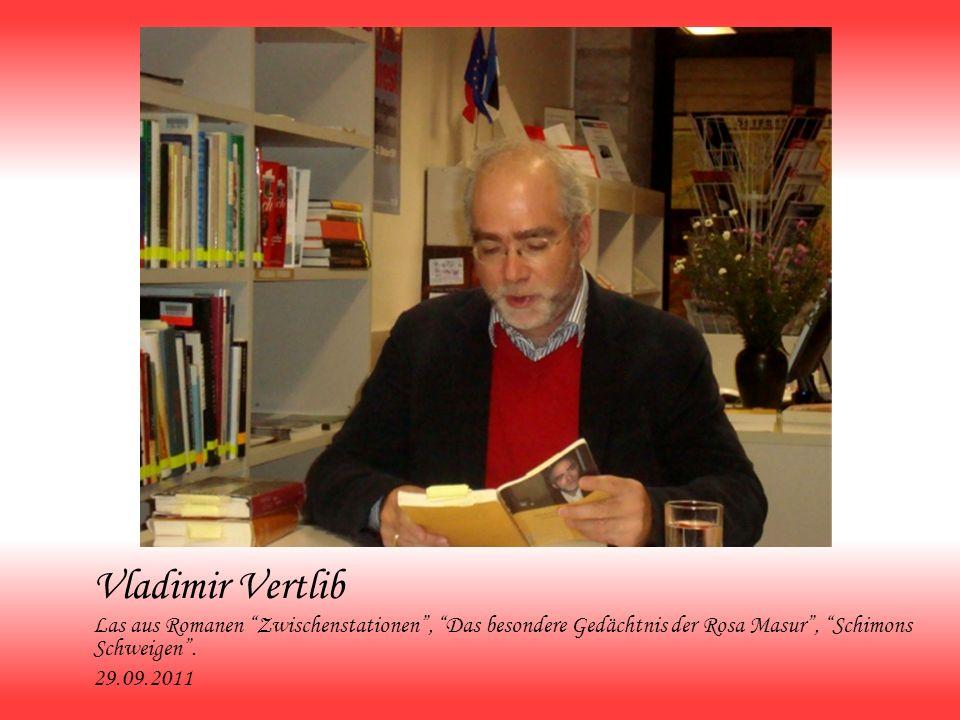 Vladimir Vertlib Las aus Romanen Zwischenstationen , Das besondere Gedächtnis der Rosa Masur , Schimons Schweigen .